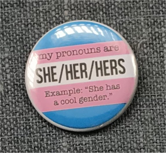 My Pronouns Are - She/Her/Hers